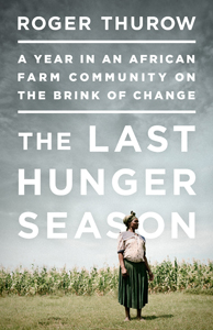 Last Hunger Season by Roger Thurow